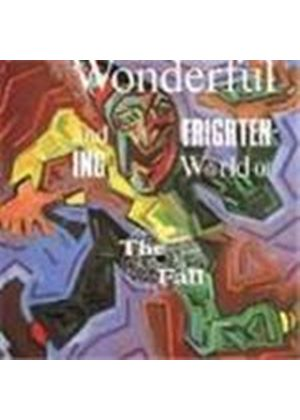Fall (The) - Wonderful And Frightening World Of The Fall, The
