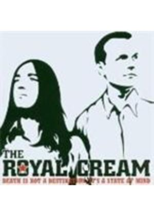 Royal Cream - Death Is Not A Destination It's A State Of Mind