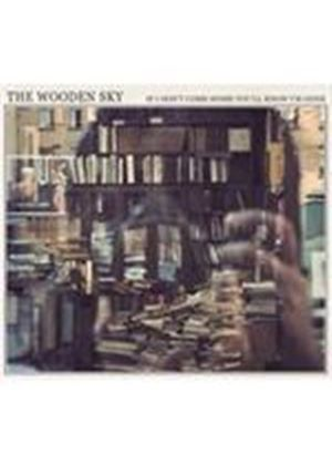 Wooden Sky (The) - If I Don't Come Home You'll Know I'm Gone (Music CD)