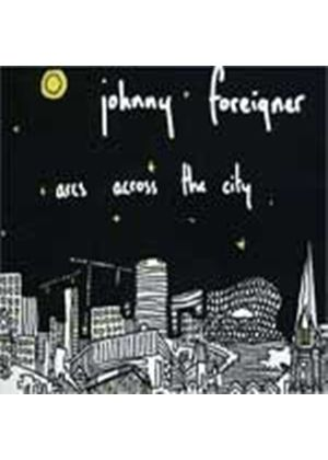 Johnny Foreigner - Arcs Across The City (Music CD)