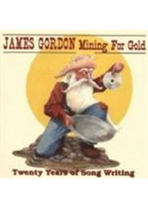 James Gordon - Mining For Gold (Twenty Years Of Songwriting)