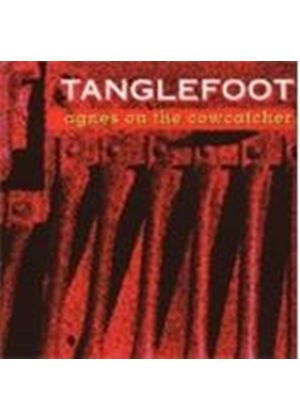 Tanglefoot - Agnes On The Cowcatcher