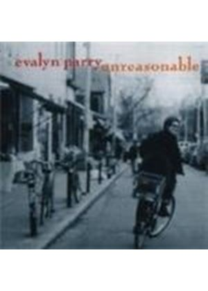 Evalyn Parry - Unreasonable