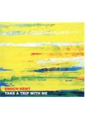 Enoch Kent - Take A Trip With Me (Music CD)