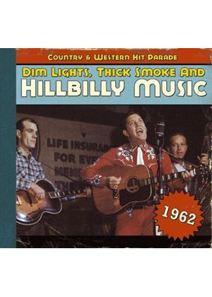 Various Artists - Dim Lights, Thick Smoke & Hillbilly Music - C&W Hit 1962 (Music CD)