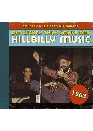 Various Artists - Dim Lights, Thick Smoke & Hillbilly Music - C&W Hit 1963 (Music CD)