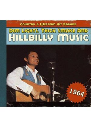 Various Artists - Dim Lights, Thick Smoke & Hillbilly Music - C&W Hit 1964 (Music CD)