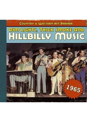 Various Artists - Dim Lights, Thick Smoke & Hillbilly Music - C&W Hit 1965 (Music CD)