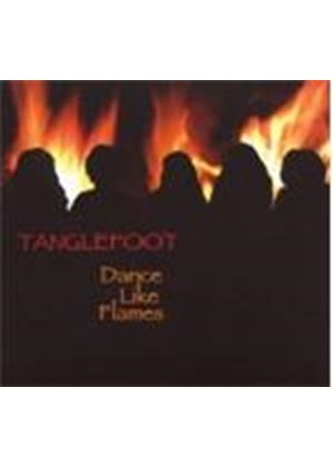 Tanglefoot - Dance Like Flames