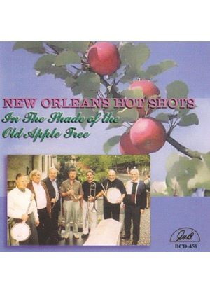 New Orleans Hot Shots - IN THE SHADE OF THE OLD APPLE TREE