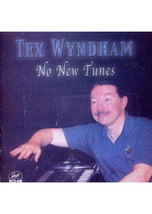 Tex Wyndham - NO NEW TUNES