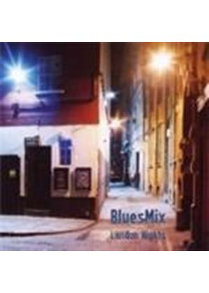 BLUESMIX - London Nights