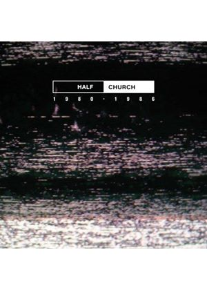 Half Church - 1980-1986 (Music CD)