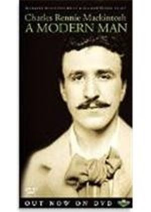 Charles Rennie Mackintosh - A Modern Man