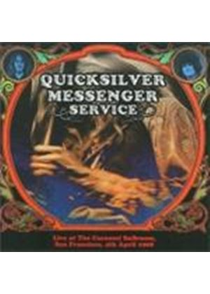 Quicksilver Messenger Service - Live At The Carousel Ballroom (Music CD)