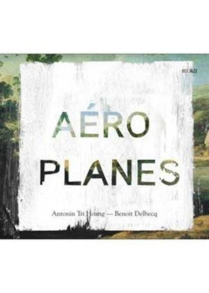 Antonin Tri Hoang - Aéroplanes (Music CD)