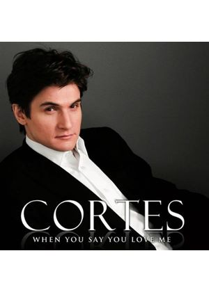 Cortes - When You Say You Love Me (Music CD)