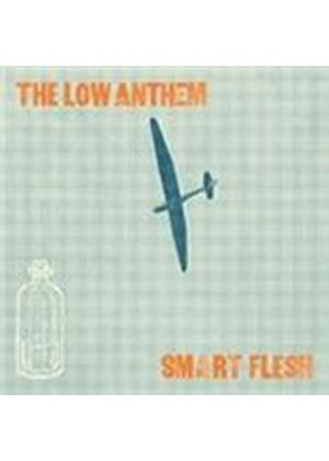 Low Anthem (The) - Smart Flesh (Music CD)