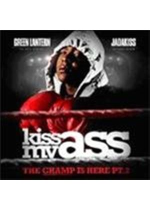 Jadakiss - Kiss My Ass (The Champ Is Here) (Music CD)