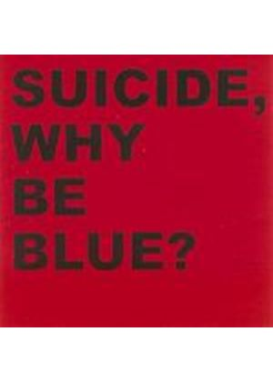 Suicide - Why Be Blue (Music CD)