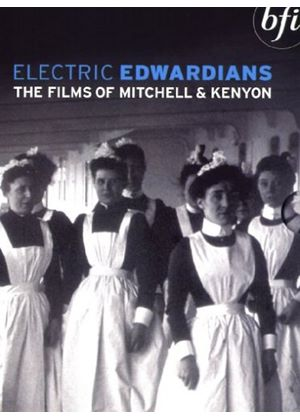 Electric Edwardians - The Films Of Mitchell And Kenyon
