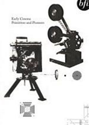 Early Cinema - Primitives And Pioneers (Two Discs)