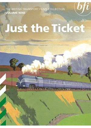 British Transport Films Collection Vol.9 - Just The Ticket