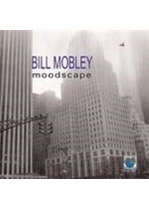 Bill Mobley - Moodscape (Music CD)