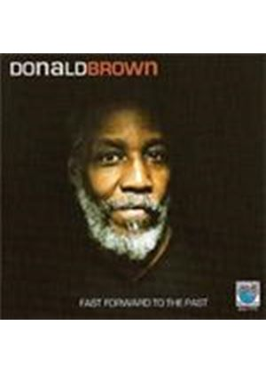 Donald Brown - Fast Forward To The Past (Music CD)
