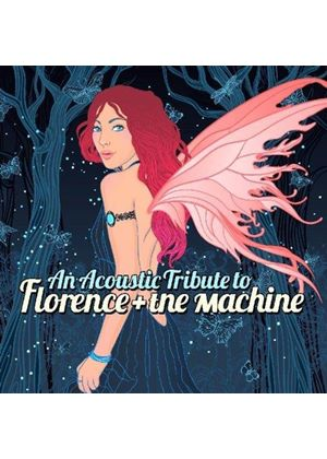 Various Artists - Acoustic Tribute to Florence + The Machine (Music CD)