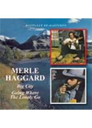 Merle Haggard - Big City/Going Where The Lonely Go (Music CD)