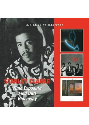 Stanley Clarke - Time Exposure/Find Out!/Hideaway (Music CD)