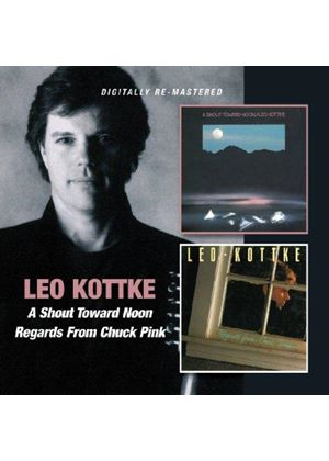Leo Kottke - A Shout Toward Noon/Regards From Chuck Pink (Music CD)