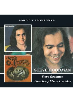 Steve Goodman - Steve Goodman/Somebody Else's Troubles (Music CD)