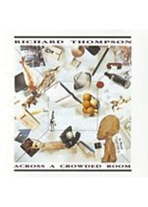 Richard Thompson - Across A Crowded Room (Music CD)