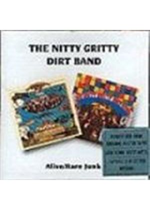 Nitty Gritty Dirt Band - Alive/Rare Junk