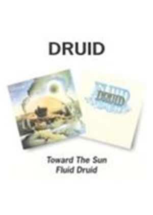 Druid - Toward The Sun/Fluid Druid