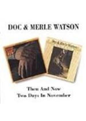 Doc & Merle Watson - Then And Now/Two Days In November