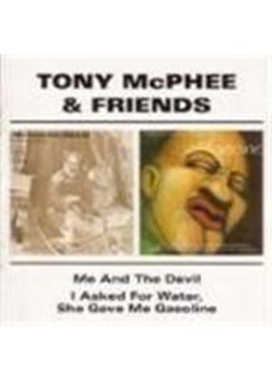 Tony McPhee - Me And The Devil/I Asked For Water She Gave Me Gasoline