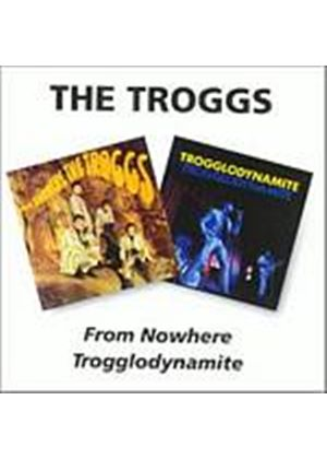 The Troggs - From Nowhere/Trogglodynamite (Music CD)