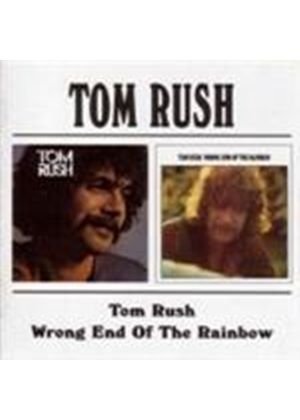 Tom Rush - Tom Rush/Wrong End Of The Rainbow [Remastered]
