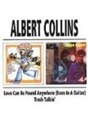 Albert Collins - Love Can Be Found Anywhere/Trash Talkin'