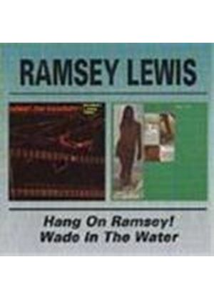 Ramsey Lewis - Hang On Ramsey/Wade In The Water