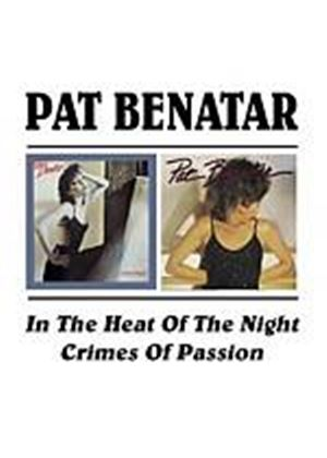 Pat Benatar - In The Heat Of The Night/Crimes Of Passion (Music CD)