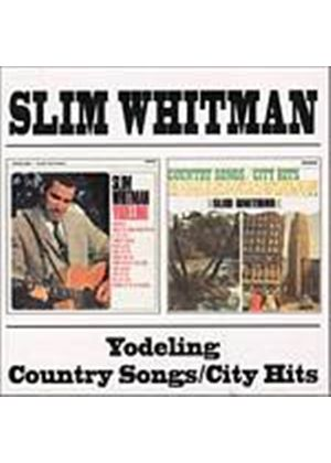 Slim Whitman - Yodeling/Country Songs/City Hits (Music CD)