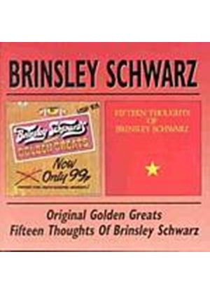 Brinsley Schwarz - Brinsley Schwarzs Original Golden Greats/15 Thoughts (Music CD)