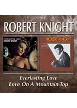 Robert Knight - Everlasting Love/Love On A Mountain Top (Music CD)