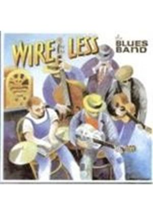 The Blues Band - Wire Less (Music CD)
