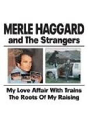 Merle Haggard & The Strangers - My Love Affair With Trains/The Roots Of My Raising