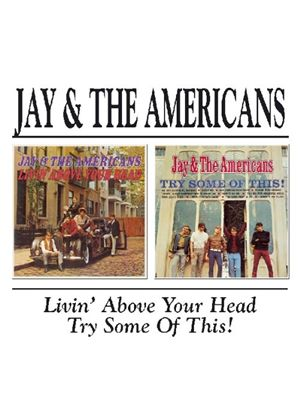 Jay & The Americans - Livin' Above Your Head/Try Some Of This